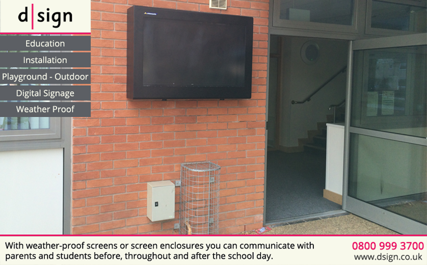 With weather-proof screens or screen enclosures you can communicate with parents and students before, throughout and after the school day.