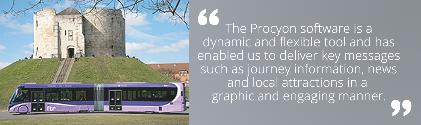 The Procyon software is a dynamic and flexible tool and has enabled us to deliver key messages such as journey information, news and local attractions in a graphic and engaging manner.